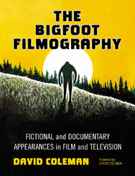 The Bigfoot Filmography by David Coleman